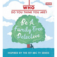 Who Do You Think You Are? Be a Family Tree Detective (BOK)