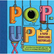 Pop-up: A Paper Engineering Master Class (BOK)