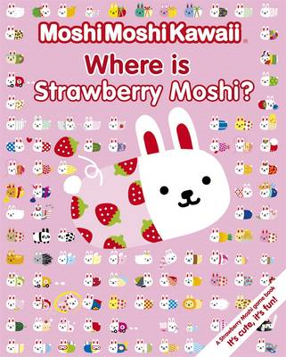 MoshiMoshiKawaii: Where is Strawberry Moshi? (BOK)