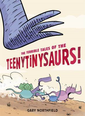 Terrible Tales of the Teenytinysaurs! (BOK)