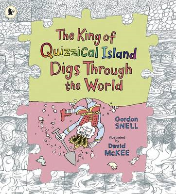 The King of Quizzical Island Digs Through the World (BOK)
