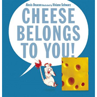 Cheese Belongs to You! (BOK)