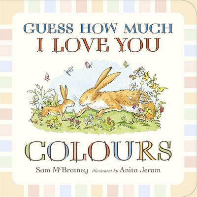 Guess How Much I Love You: Colours (BOK)