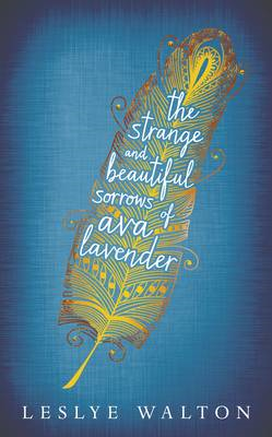 Strange and Beautiful Sorrows of Ava Lavender (BOK)
