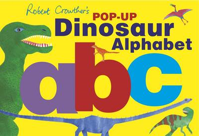Robert Crowther's Pop-up Dinosaur Alphabet (BOK)