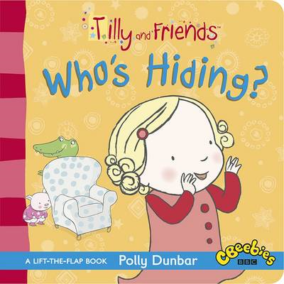 Tilly and Friends: Who's Hiding? (BOK)