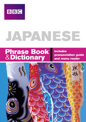 BBC Japanese Phrasebook and Dictionary (BOK)