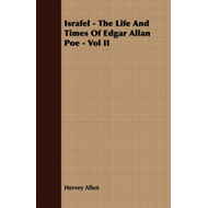 Israfel - The Life And Times Of Edgar Allan Poe - Vol II (BOK)