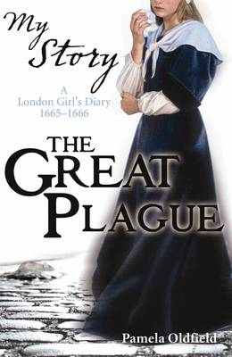 The Great Plague: A London Girl's Diary, 1665-1666 (BOK)