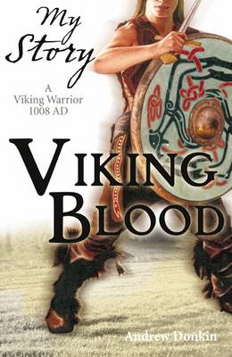 Viking Blood;  A Viking Warrior AD 1008 (BOK)