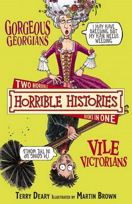 Gorgeous Georgians: AND Vile Victorians (BOK)