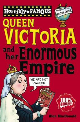 Queen Victoria and Her Enormous Empire (BOK)