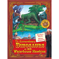 The Extraordinary Dinosaurs of Waterhouse Hawkins (BOK)