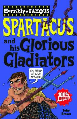 Spartacus and His Glorious Gladiators (BOK)