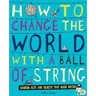 How to Change the World with a Ball of String (BOK)