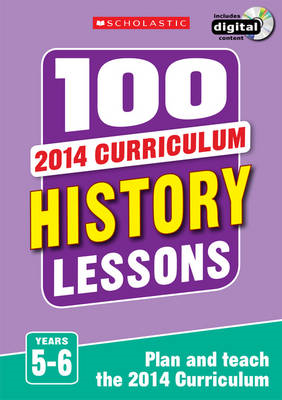 100 History Lessons: Years 5-6 (BOK)