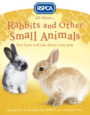 All About Rabbits and Other Small Animals (BOK)