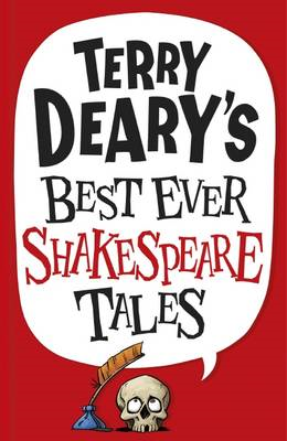 Terry Deary's Best Ever Shakespeare Tales (BOK)