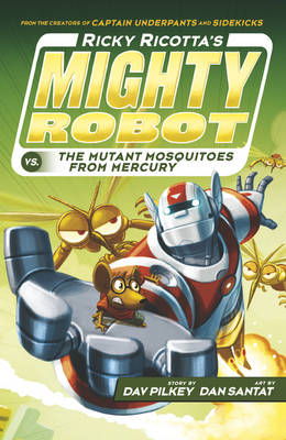 Ricky Ricotta's Mighty Robot vs The Mutant Mosquitoes from M (BOK)