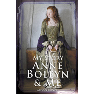 Anne Boleyn and Me (BOK)