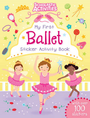My First Ballet Sticker Activity Book (BOK)