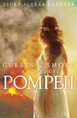 Curses and Smoke: a Novel of Pompeii (BOK)