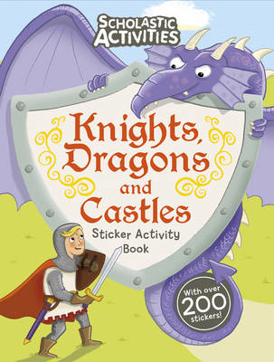 Knights, Dragons and Castles Sticker Activity Book (BOK)