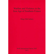 Warfare and Violence in the Iron Age of Southern France (BOK)