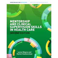 Mentorship and Clinical Supervision Skills in Health Care (BOK)