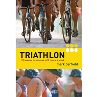 Triathlon: Twenty Weeks to Success in Five Hours a Week (BOK)