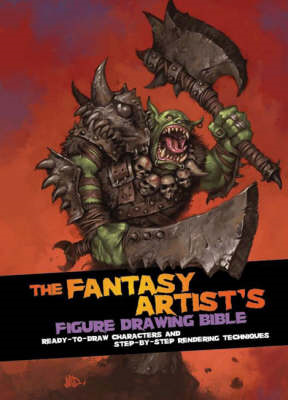Fantasy Artist's Figure Drawing Bible: Ready-to-draw Characters and Step-by-step Rendering Technique (BOK)