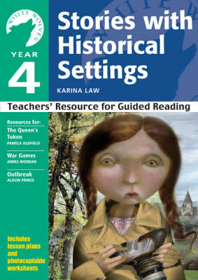 Yr 4 Stories with Historical Settings: Teachers' Resource for Guided Reading (BOK)
