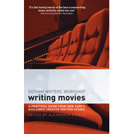 Writing Movies: A Practical Guide from New York's Acclaimed Creative Writing School (BOK)