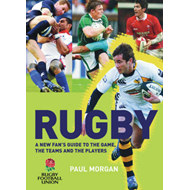 Rugby: A New Fan's Guide to the Game, the Teams and the Players (BOK)