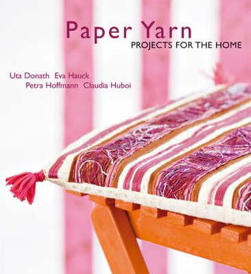Paper Yarn: Projects for the Home (BOK)