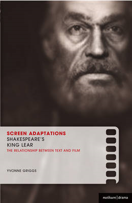 "Screen Adaptations: Shakespeare's ""King Lear"": A Close Study of the Relationship Between Text and Fi (BOK)"