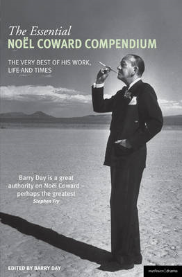 The Essential Noel Coward Compendium: The Very Best of His Work, Life and Times (BOK)
