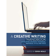 A Creative Writing Handbook: Developing Dramatic Technique, Individual Style and Voice (BOK)