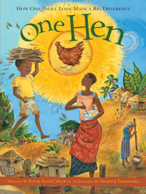 One Hen: How One Small Loan Made a Big Difference (BOK)