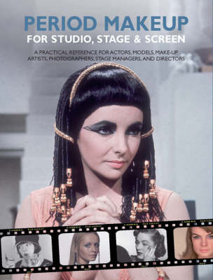 Period Make-up for Studio, Stage and Screen: A Practical Reference for Actors, Models, Make-up Artis (BOK)