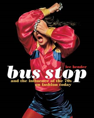Bus Stop and the Influence of the 70s on Fashion Today (BOK)