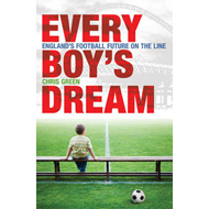Every Boy's Dream: England's Football Future on the Line (BOK)
