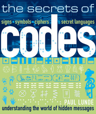 The Secrets of Codes: Understanding the World of Hidden Messages (BOK)