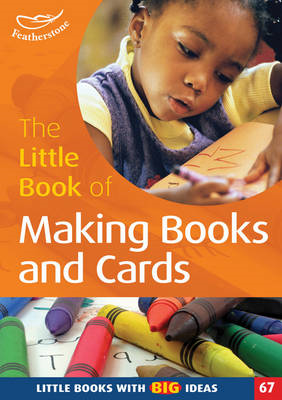 The Little Book of Making Books and Cards: Little Books with Big Ideas! (BOK)