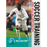 Soccer Training: Games, Drills and Fitness Practices (BOK)