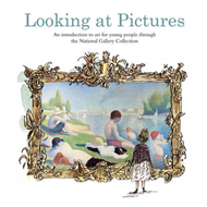 Looking at Pictures: An Introduction to Art for Young People Through the National Gallery Collection (BOK)