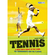 Tennis: A New Fan's Guide to the Game, the Tournaments and the Players (BOK)