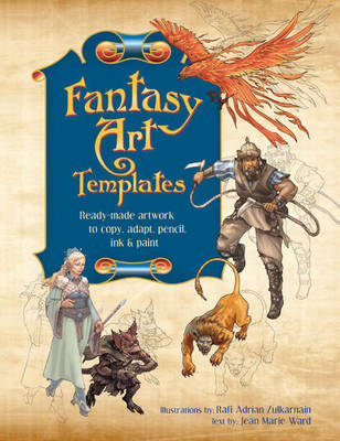 Fantasy Art Templates: Ready-made Artwork to Copy, Adapt, Trace, Scan and Paint (BOK)