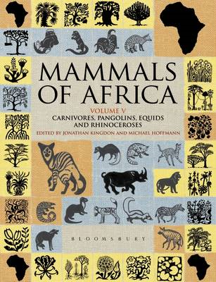Mammals of Africa: Carnivores, Pangolins, Equids and Rhinoceroses: Volume 5 (BOK)