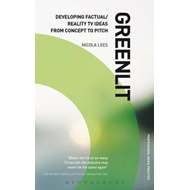 Greenlit: Developing Factual/reality TV Ideas from Concept t (BOK)